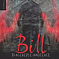 Bill dangereuse innocence de chris loseus