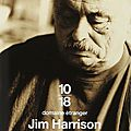 En marge ---- jim harrison