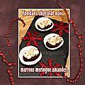 Fondant chocolat noir marron meringue amandes (sans gluten)