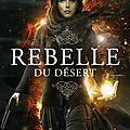 Rebelle du désert [rebelle du désert #1] de alwyn hamilton