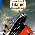 2015#56 : les enfants du titanic d'elisabeth navratil