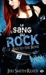 Le+Sang+du+Rock+-+Bad+to+the+Bone+Jeri+Smith+Ready