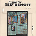 L'affaire ted benoit...