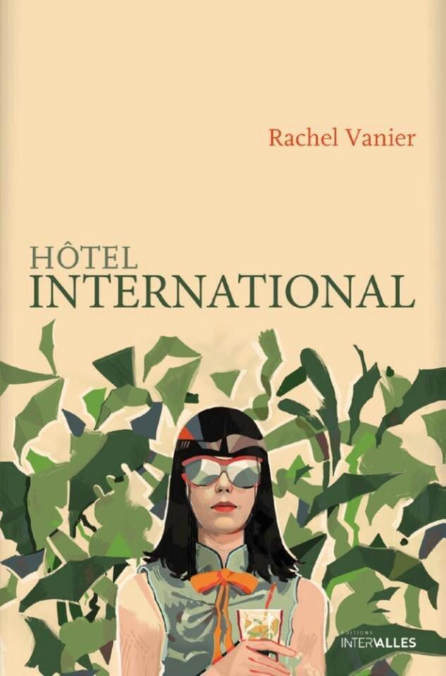 HÔTEL INTERNATIONAL - Rachel VANIER