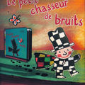 Le petit chasseur de bruits