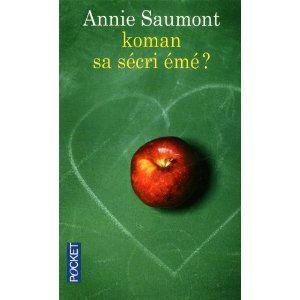 Koman sa sécri émé Annie Saumont Lectures de Liliba