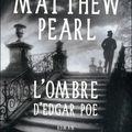 L'ombre d'Edgar Poe - Matthew Pearl