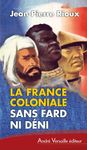 La-France-coloniale-sans-fard-ni-dni-JP-Rioux