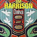 Dalva ---- jim harrison