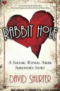 rabbit-hole-satanic-ritual-abuse-survivors-story-david-shurter-paperback-cover-art