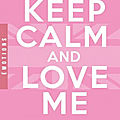 Keep calm and love me - catherine kalengula