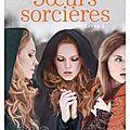Sœurs sorcières #1, de jessica spotswood