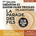 1er salon de la création et des savoir-faire textiles en aquitaine!
