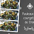 Rouleaux de courgette au thon