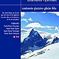 À paraître juin 2013 : haute route chamonix-zermatt, randonnée glaciaire