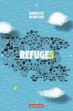 Refuges, Annelise Heurtier Casterman roman