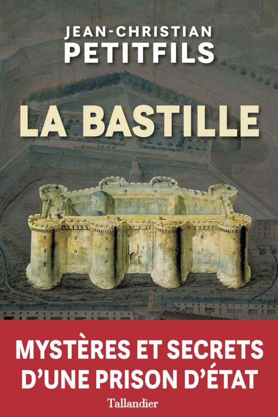 La Bastille, mystères et secrets d'une prison d'État