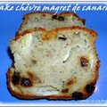 CAKE AU CHEVRE , RAISINS ET MAGRET DE CANARD SECHE 