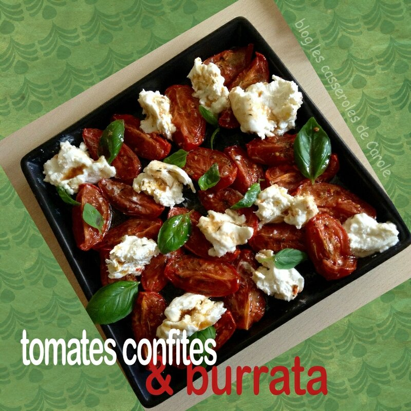 tomates confites au four burrata les casseroles de carole. Black Bedroom Furniture Sets. Home Design Ideas