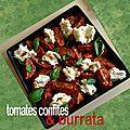 Tomates confites au four & burrata