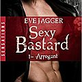 Arrogant ❉❉❉ eve jagger