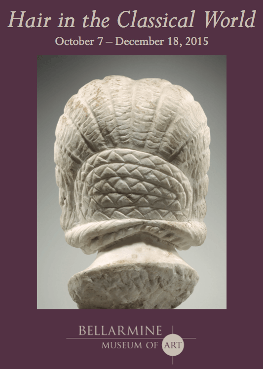 "New exhibition, ""Hair in the Classical World"" at Fairfield University Bellarmine Museum of Art"