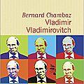 Vladimir Vladimirovich de Bernard Chambaz