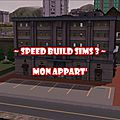 Speed build sims 3 - mon appart'