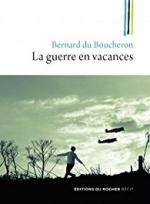 bernard-du-boucheron-la-guerre-en-vacances