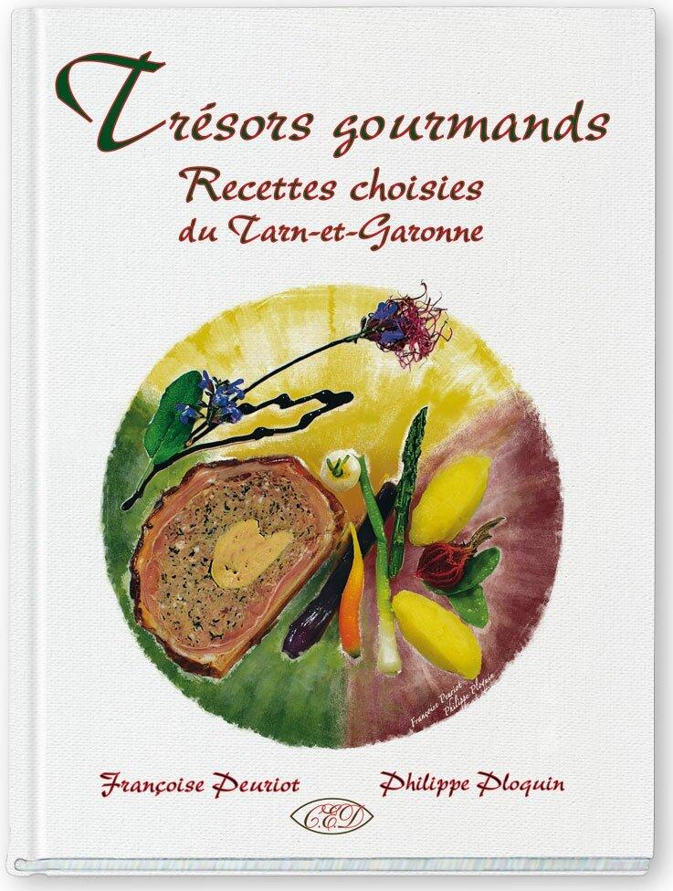 « Trésors gourmands » Recettes choisies du Tarn-et-Garonne
