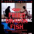 Fried dragon fish (1993) de shunji iwai