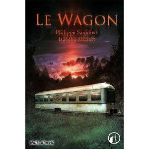 Le wagon Philippe Saimbert & Isabelle Muzart Lectures de Liliba