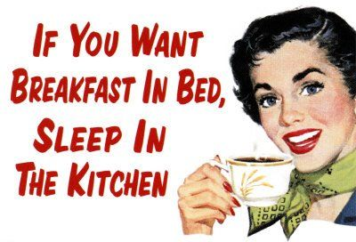 If_You_Want_Breakfast_in_Bed_Posters