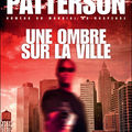 Une ombre sur la ville ---- james patterson