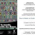 Exposition tisser le monde, art textile des mayas