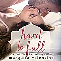 Hard to fall (take the fall #4) by marquita valentine