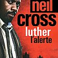 «LUTHER : L'ALERTE» DE NEIL CROSS