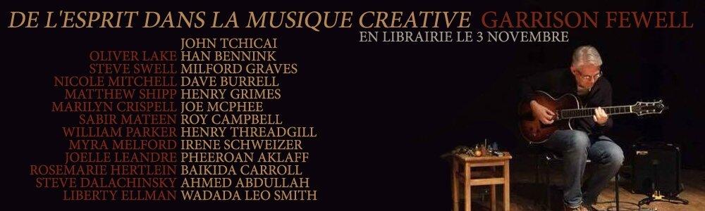 Garrison Fewell : De l'esprit dans la musique créative