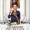 Cinéma & cuisine n°2 : les saveurs du palais, le film de christian vincent sorti en 2012