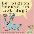 Le pigeon trouve un hot dog ! (mo willems)