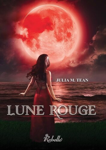 Lune rouge - Julia M. Tean