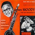 James Moody And His Modernists With Chano Pozo - 1948 - James Moody And His Modernists With Chano Pozo (Blue Note)