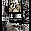 Le juge la république assassinée tome 3 : la trilogie d'olivier berlion se termine en beauté…