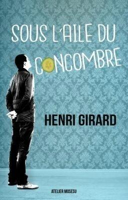 Sous l'aile du concombre d'Henri Girard