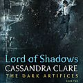 [cover reveal] lord of shadows - the dark artifices #2 de cassandra clare