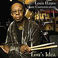 Louis Hayes Jazz Communicators - 2010 - Lou's Idea (American Showplace)