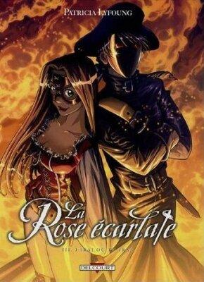 La Rose Ecarlate, tome 3 : J'irai où tu iras