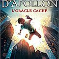 Les travaux d'apollon, t1, l'oracle caché, de rick riordan