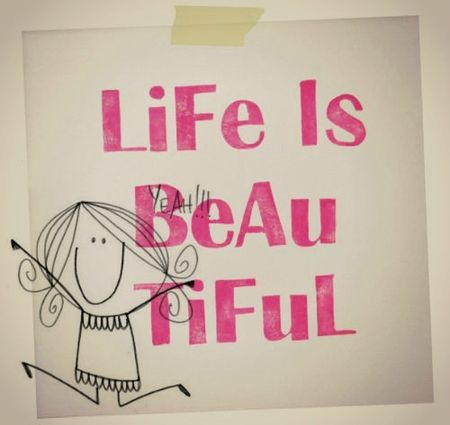 life is beau tiful