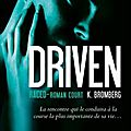 Driven tome 3.5 - raced de k. bromberg